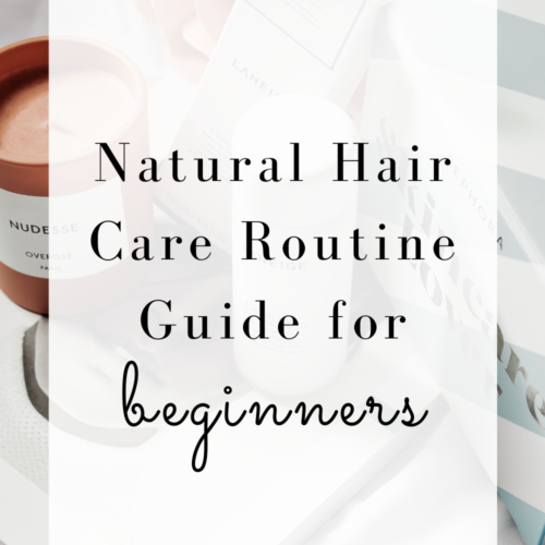 Natural Hair Care Routine Guide for Beginners