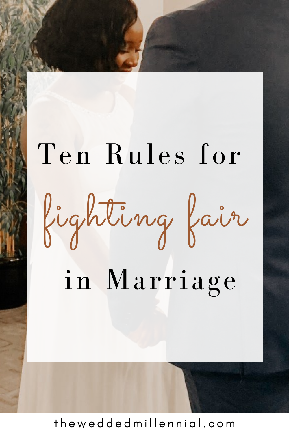 Ten Rules for Fighting Fair in Marriage
